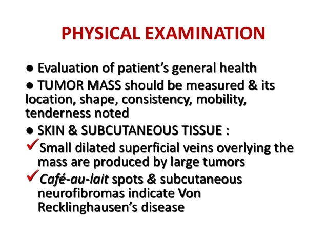 PHYSICAL EXAMINATION ● REGIONAL LYMPH NODES: sign of metastatic disease ● Atrophy of surrounding musculature ● Neurologica...