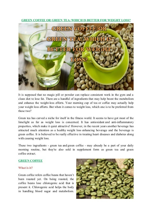 Green Coffee Or Green Tea Which Is Better For Weight Loss