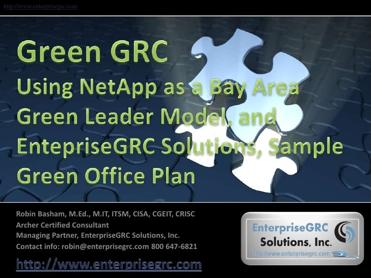 Green GRCUsing NetApp as a Bay Area Green Leader Model, andEntepriseGRC Solutions, Sample Green Office Plan<br />Robin Bas...