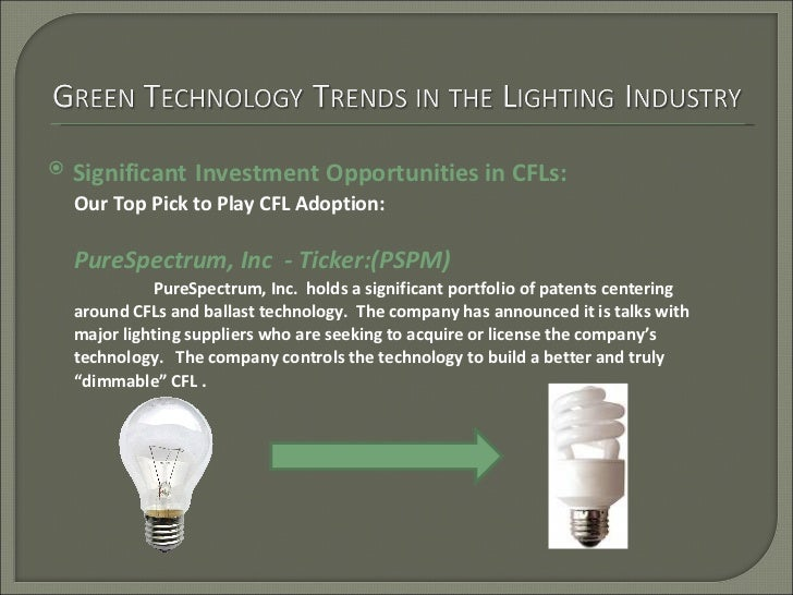 <ul><li>Significant   Investment Opportunities in CFLs: </li></ul>Our Top Pick to Play CFL Adoption: PureSpectrum, Inc  - ...