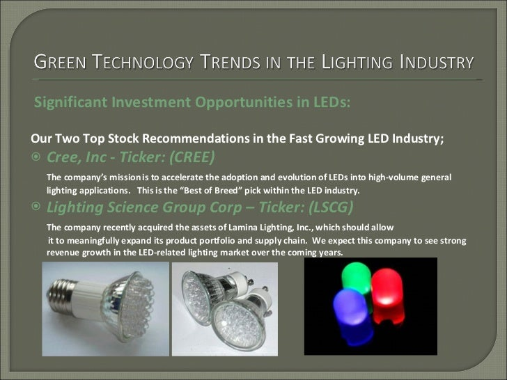 <ul><li>Significant Investment Opportunities in LEDs: </li></ul><ul><li>Our Two Top Stock Recommendations in the Fast Grow...