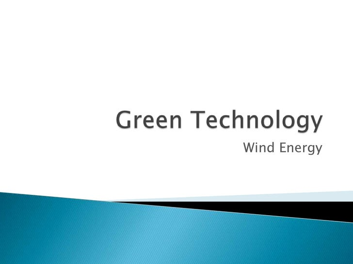 Green Technology<br />Wind Energy<br />