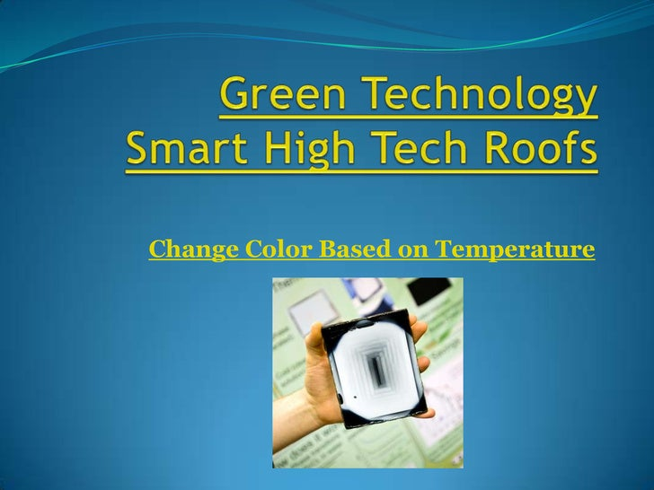 Green TechnologySmart High Tech Roofs<br />Change Color Based on Temperature<br />