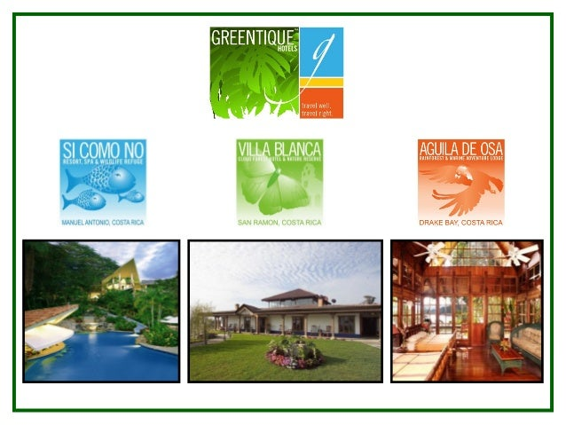 The Greentique ConceptIn 2004, Greentique Hotels of Costa Rica expanded their management of Si Como NoResort Spa and Wildl...