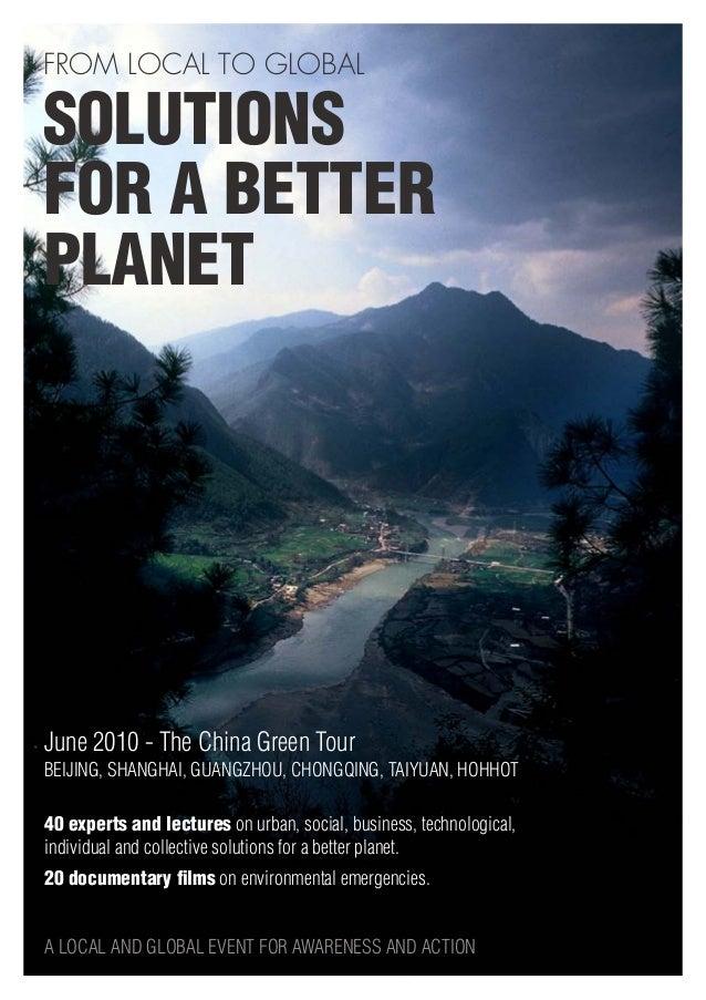 FROM LOCAL TO GLOBALSOLUTIONSFOR A BETTERPLANETJune 2010 - The China Green TourBeijing, Shanghai, Guangzhou, Chongqing, Ta...
