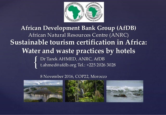 { African Development Bank Group (AfDB) African Natural Resources Centre (ANRC) Sustainable tourism certification in Afric...