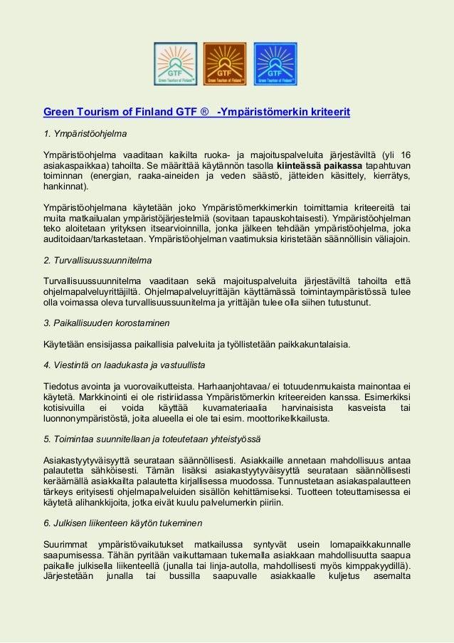 Green Tourism of Finland GTF ® -Ympäristömerkin kriteerit 1. Ympäristöohjelma Ympäristöohjelma vaaditaan kaikilta ruoka- j...