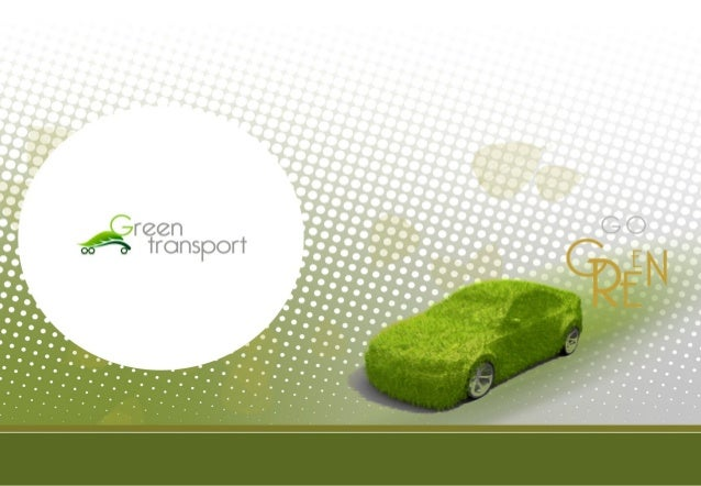 Green Transport• Why Transportation.• Sustainable transport• Compressed-air vehicle• The integrated solution• Questions.