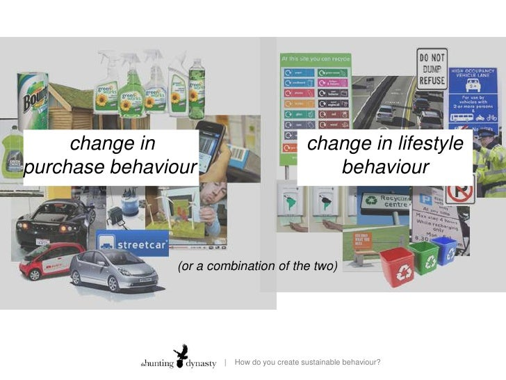 change in purchase behaviour<br />change in lifestyle behaviour<br />(or a combination of the two)<br />     How do you c...