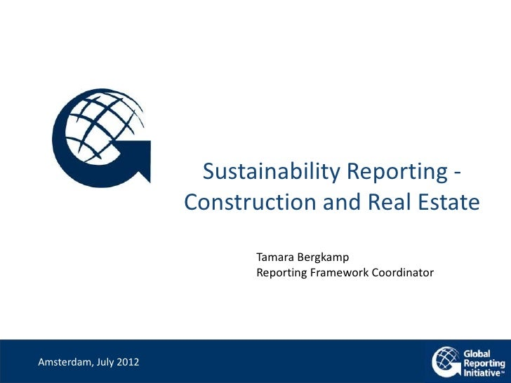 Sustainability Reporting -                       Construction and Real Estate                             Tamara Bergkamp ...