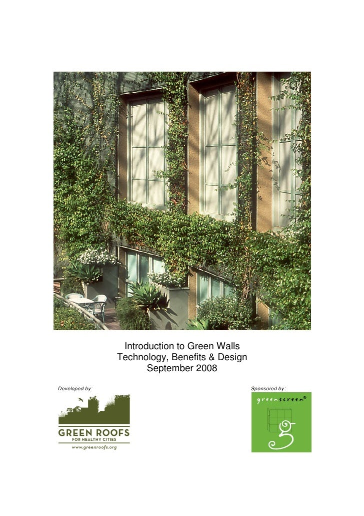 Introduction to Green Walls                Technology, Benefits & Design                       September 2008Developed by:...