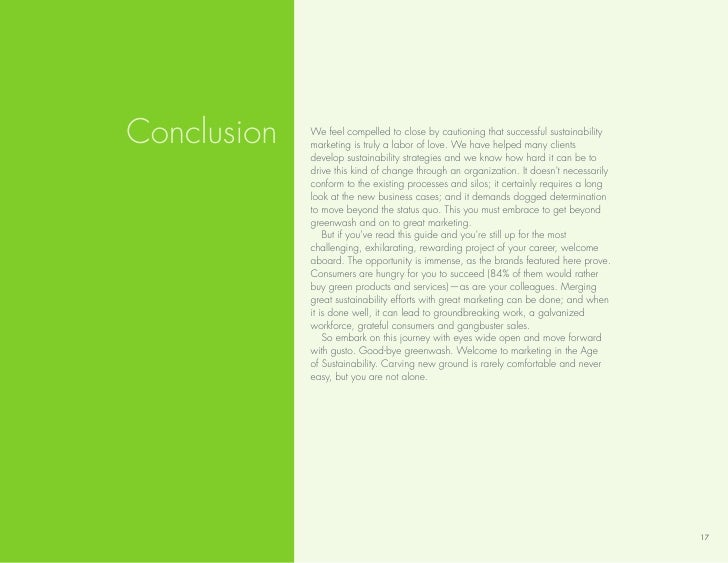 Conclusion   We feel compelled to close by cautioning that successful sustainability              marketing is truly a lab...