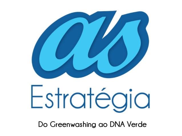 Do Greenwashing ao DNA Verde