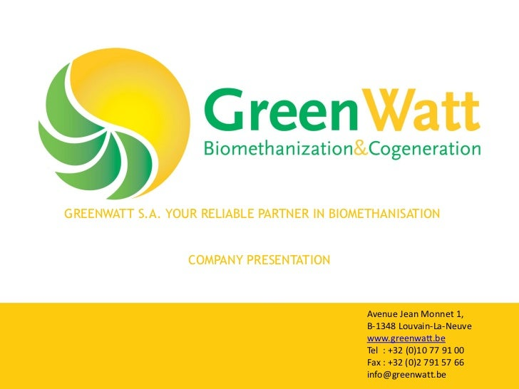 GREENWATT S.A. YOUR RELIABLE PARTNER IN BIOMETHANISATION                  COMPANY PRESENTATION                            ...