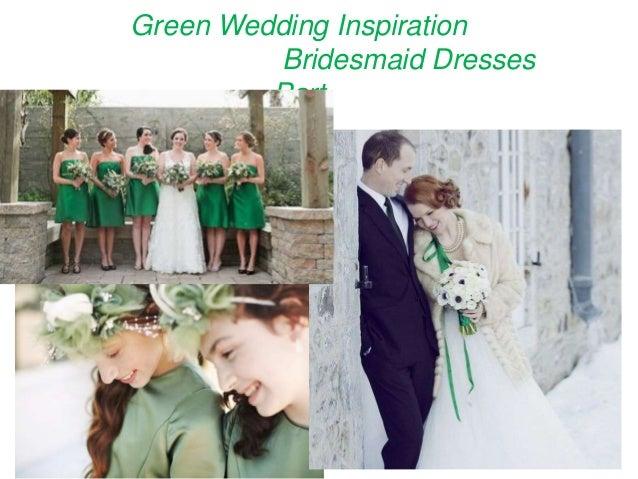 Green Wedding Inspiration Bridesmaid Dresses Part