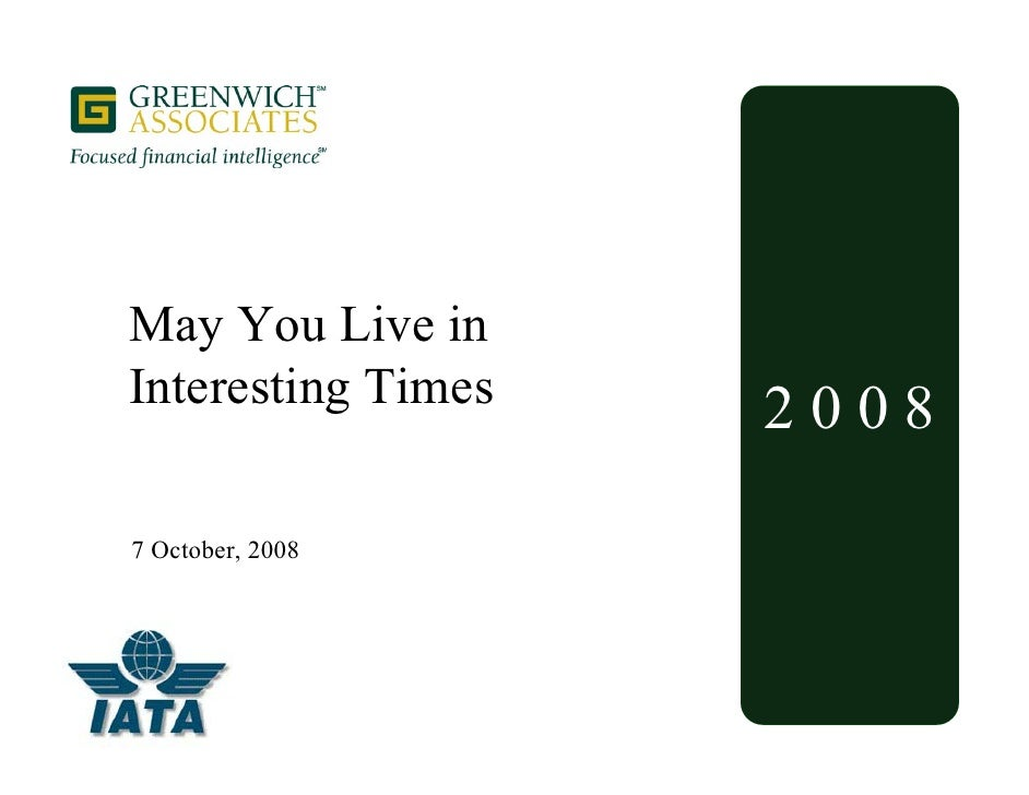 May You Live in Interesting Times   2008  7 October, 2008