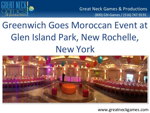 (800) GN-Games / (516) 747-9191 www.greatneckgames.com Great Neck Games & Productions Greenwich Goes Moroccan Event at Gle...
