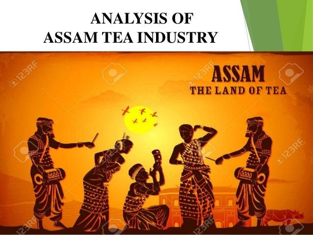 An Analysis Of Assam Tea Industry
