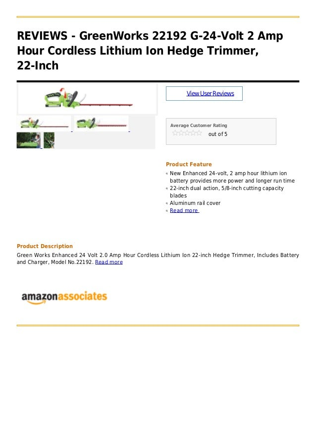 REVIEWS - GreenWorks 22192 G-24-Volt 2 AmpHour Cordless Lithium Ion Hedge Trimmer,22-InchViewUserReviewsAverage Customer R...