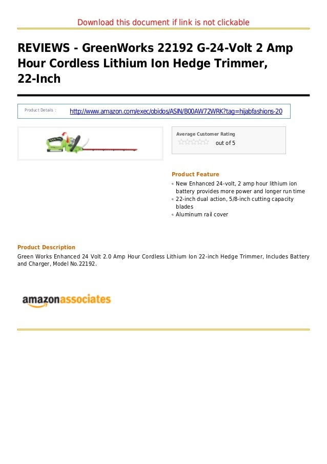 Download this document if link is not clickableREVIEWS - GreenWorks 22192 G-24-Volt 2 AmpHour Cordless Lithium Ion Hedge T...