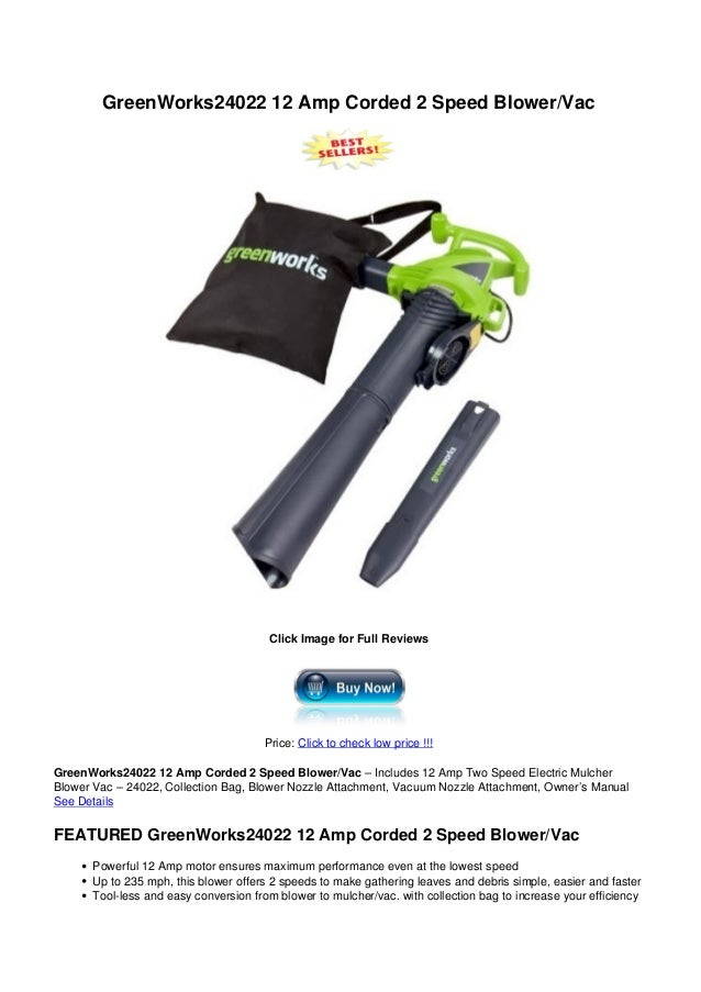 GreenWorks24022 12 Amp Corded 2 Speed Blower/VacClick Image for Full ReviewsPrice: Click to check low price !!!GreenWorks2...