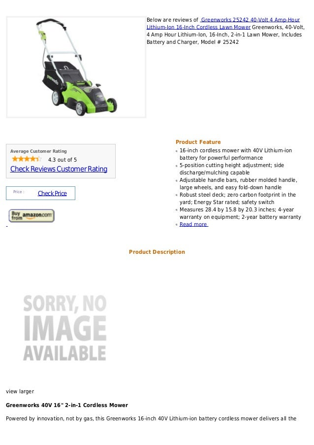 Below are reviews of Greenworks 25242 40-Volt 4 Amp-Hour                                                       Lithium-Ion...