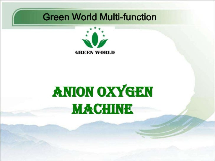 Green World Multi-function  Anion Oxygen    Machine