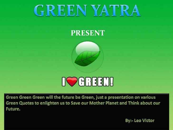 GREEN YATRA <br />   PRESENT <br />