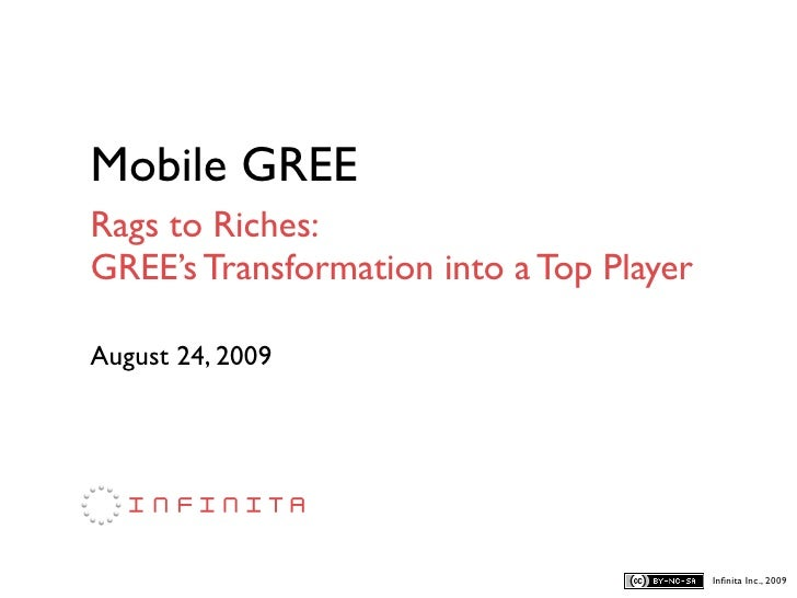 Mobile GREE Rags to Riches: GREE's Transformation into a Top Player  August 24, 2009                                      ...
