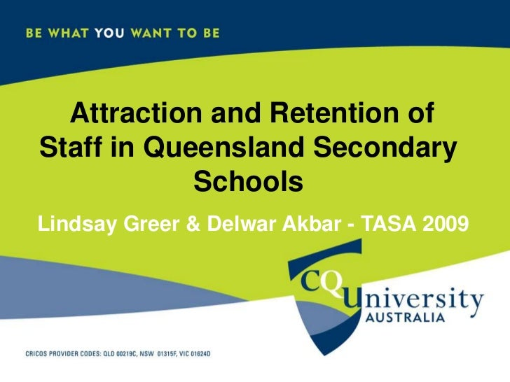 Attraction and Retention of Staff in Queensland Secondary Schools<br />Lindsay Greer & Delwar Akbar - TASA 2009<br />