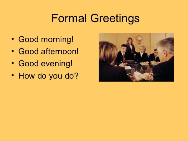 Formal and informal greeting expressions formal greetings m4hsunfo