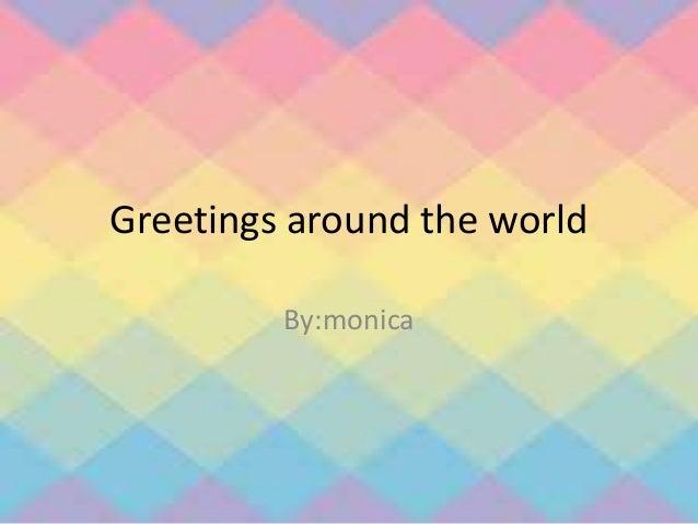 Greeting around the world new greetings around the world bymonica m4hsunfo