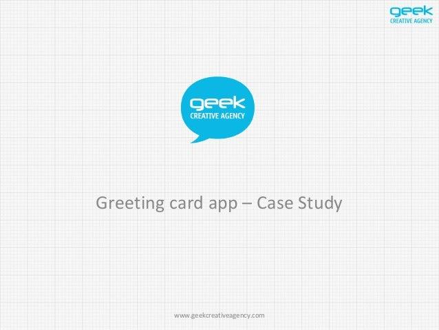 Greeting card app – Case Study www.geekcreativeagency.com