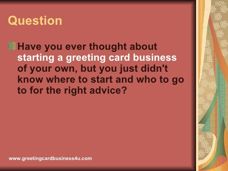Greeting card business 3 question ullihave you ever thought about starting a greeting card business of your own m4hsunfo