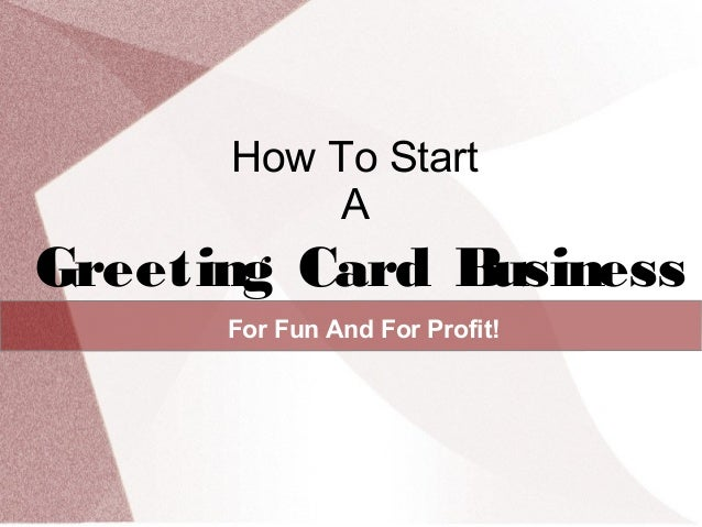 How to start a greeting card business for fun profit how to start a greeting card b usiness for fun and for profit colourmoves Gallery
