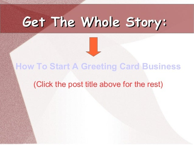 How to start a greeting card business for fun profit 21 get the whole story how to start a greeting card business reheart Choice Image