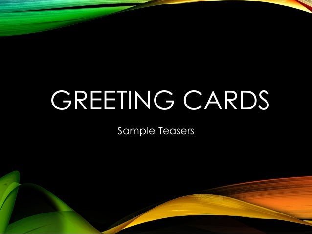 GREETING CARDS Sample Teasers