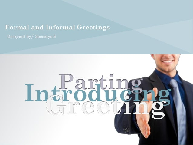 Greeting introducing parting introducing formal and informal greetings designed by soumaya m4hsunfo