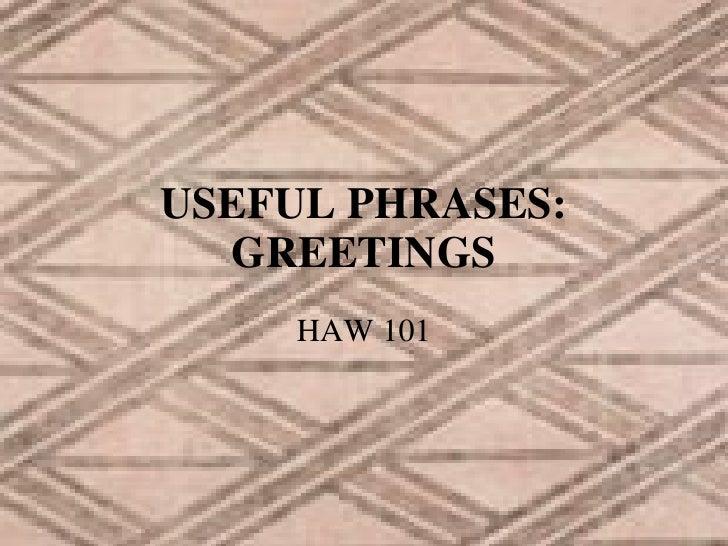 Greetings 2 useful phrases greetings haw 101 m4hsunfo