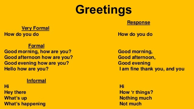 Greetings 4 response very formal how do you m4hsunfo
