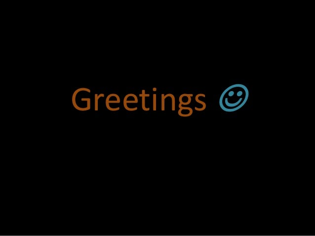 Greetings 