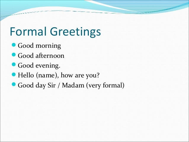 Greetings and goodbye formal and informal greetings 2 m4hsunfo Images