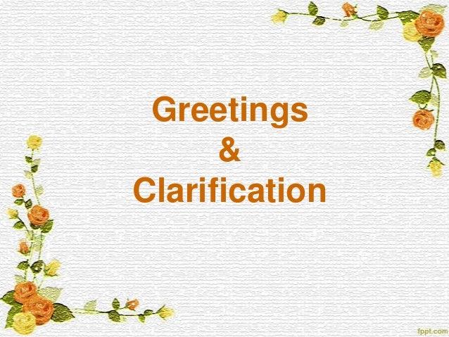 Greetings&Clarification