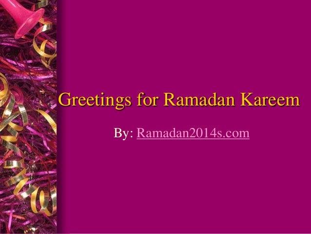 Greetings for Ramadan Kareem By: Ramadan2014s.com