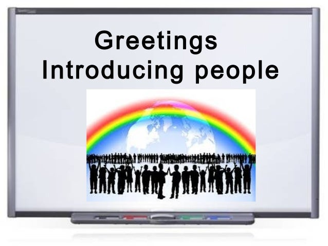 Greetings Introducing people