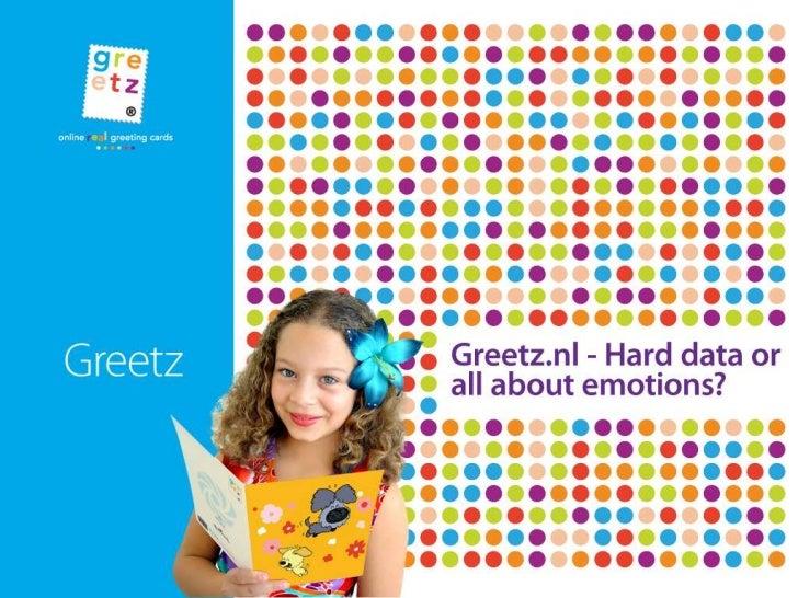 "Title: <br />""Greetz.nl - Hard data or all aboutemotions?"" <br />Opmaak titelslide door Hugo<br />"