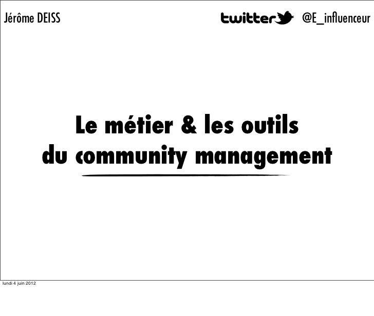 Jérôme DEISS                              @E_influenceur                       Le métier & les outils                    du...