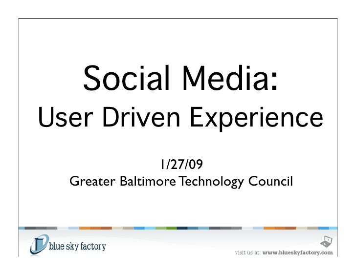 Social Media: User Driven Experience                 1/27/09   Greater Baltimore Technology Council