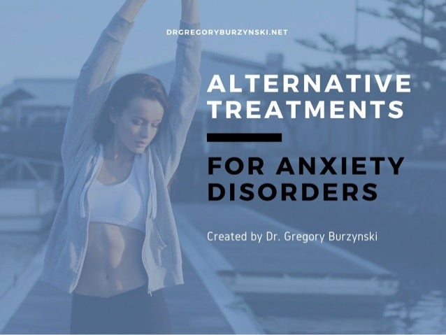 Alternative Treatments and Therapies for Anxiety Disorders