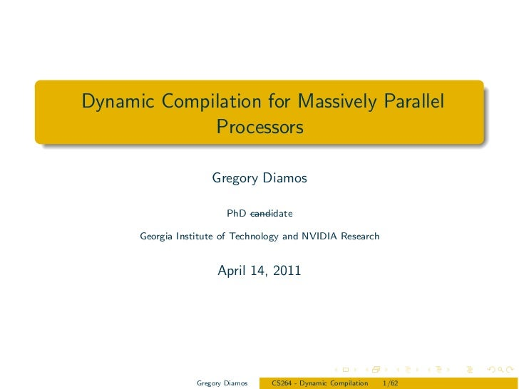 Dynamic Compilation for Massively Parallel             Processors                      Gregory Diamos                     ...
